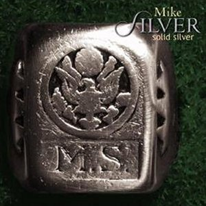 Mike Silver:  Solid Silver